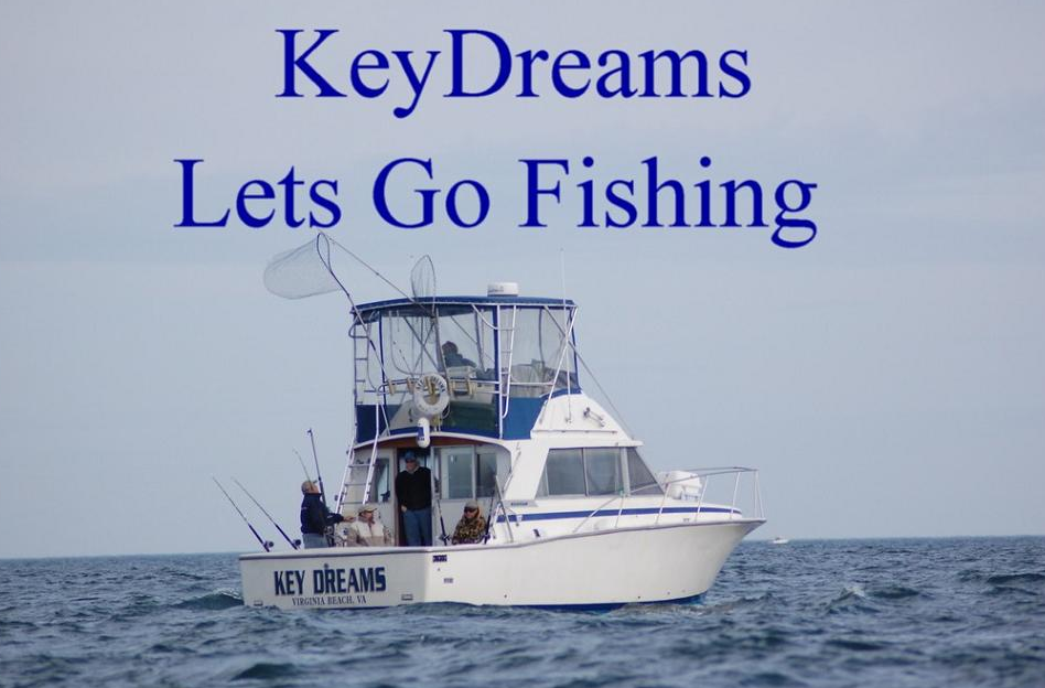Keydreams fishing charters virginia beach vacation guide for Fishing trips in virginia
